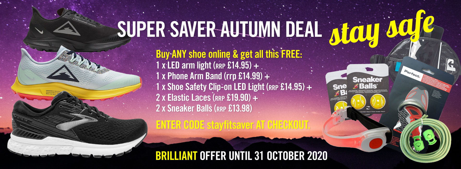 Stay Fit Saver offer banner - buy any shoe and get extras worth 77GBP free